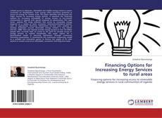 Portada del libro de Financing Options for Increasing Energy Services to rural areas