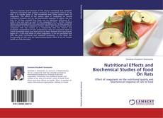 Bookcover of Nutritional Effects and Biochemical Studies of food On Rats