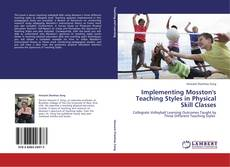 Implementing Mosston's Teaching Styles in Physical Skill Classes的封面