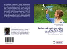 Bookcover of Design and Implementation of an Auto Pilot Stabilization System