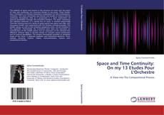 Bookcover of Space and Time Continuity: On my 13 Etudes Pour L'Orchestre