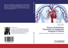 Bookcover of Status of Radiation Protection in Diagnostic Imaging in Ghana