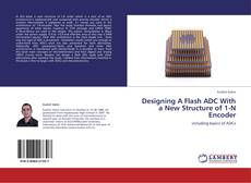Bookcover of Designing A Flash ADC With a New Structure of 1-N Encoder