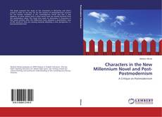 Buchcover von Characters in the New Millennium Novel and Post-Postmodernism