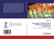 Bookcover of Synergistic Combinational Antibiotic Therapy For Periodontitis
