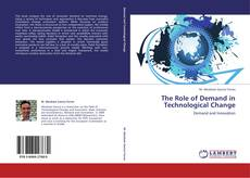 Bookcover of The Role of Demand in Technological Change