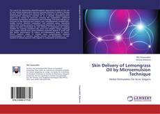 Portada del libro de Skin Delivery of Lemongrass Oil by Microemulsion Technique