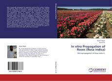 Portada del libro de In vitro Propagation of Roses (Rosa indica)