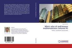 Buchcover von Who's who of well-known mathematicians (volume III)
