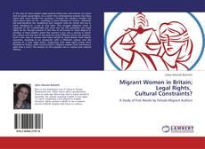 Borítókép a  Migrant Women in Britain;  Legal Rights,   Cultural Constraints? - hoz