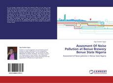 Bookcover of Assesment Of Noise Pollution at Benue Brewery Benue State Nigeria