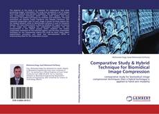 Portada del libro de Comparative Study & Hybrid Technique for Biomidical Image Compression