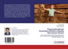 Buchcover von Organophosphate Pesticides:children's Deadly Neurotoxic Poison
