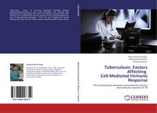 Bookcover of Tuberculosis: Factors Affecting   Cell-Mediated Immune Response