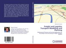 Bookcover of Freight and Logistics Transport Modelling and Planning