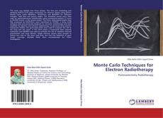 Couverture de Monte Carlo Techniques for Electron Radiotherapy