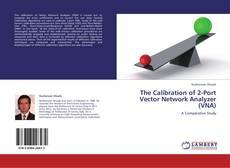 Bookcover of The Calibration of 2-Port Vector Network Analyzer (VNA)