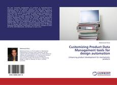 Bookcover of Customizing Product Data Management tools for design automation
