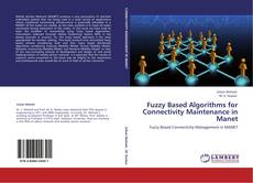 Bookcover of Fuzzy Based Algorithms for Connectivity Maintenance in Manet