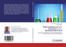 Bookcover of Total synthesis of (+)- Crocacin C, (-) – Basiliskamide A & B