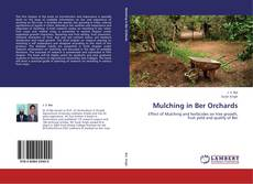 Bookcover of Mulching in Ber Orchards