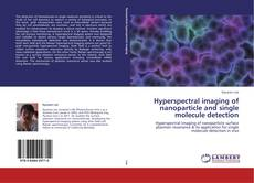 Обложка Hyperspectral imaging of nanoparticle and single molecule detection