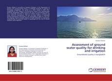 Assessment of ground water quality for drinking and irrigation的封面