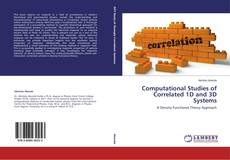 Bookcover of Computational Studies of Correlated 1D and 3D Systems