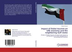 Bookcover of Impact of Dubai tourism on UAE economy and the neighboring Gulf states