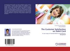 Bookcover of The Customer Satisfaction on Debit Card