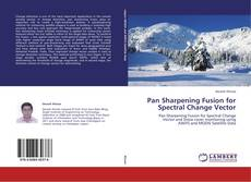 Bookcover of Pan Sharpening Fusion for Spectral Change Vector