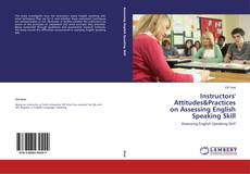 Bookcover of Instructors' Attitudes&Practices on Assessing English Speaking Skill