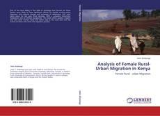Analysis of Female Rural-Urban Migration in Kenya kitap kapağı