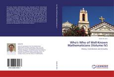 Bookcover of Who's Who of Well-Known Mathematicians (Volume IV)