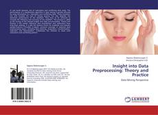 Bookcover of Insight into Data Preprocessing: Theory and Practice