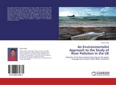Bookcover of An Environmentalist Approach to the Study of River Pollution in the UK