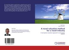 Bookcover of A novel valuation method for a novel industry