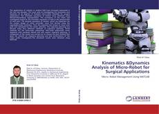 Bookcover of Kinematics &Dynamics Analysis of Micro-Robot for Surgical Applications