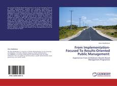 Buchcover von From Implementation-Focused To Results-Oriented Public Management: