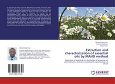 Bookcover of Extraction and characterization of essential oils by MAHD method