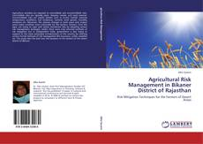Bookcover of Agricultural Risk Management in Bikaner District of Rajasthan