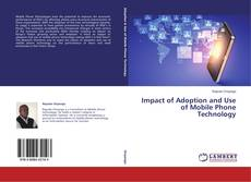 Bookcover of Impact of Adoption and Use of Mobile Phone Technology