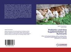 Bookcover of Probiotics and Urea Supplementation to Ruminants
