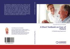 Couverture de A Short Textbook on Care of Patient