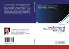 Bookcover of Liver Disorders and Oxidative Stress: Role of Herbal Drugs