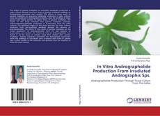 Buchcover von In Vitro Andrographolide Production From Irradiated Andrographis Sps.