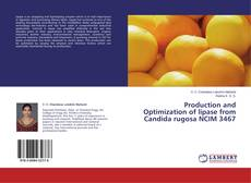 Bookcover of Production and Optimization of lipase from Candida rugosa NCIM 3467