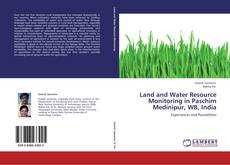 Bookcover of Land and Water Resource Monitoring in Paschim Medinipur, WB, India