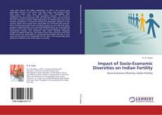 Bookcover of Impact of Socio-Economic Diversities on Indian Fertility