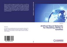 Bookcover of Artificial Neural Networks for Modeling TWTAs in Satellites